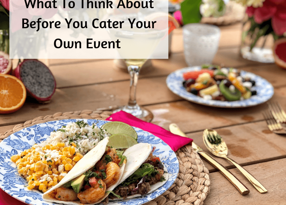What Does It Take To Cater Your Own Wedding Why It S A Good
