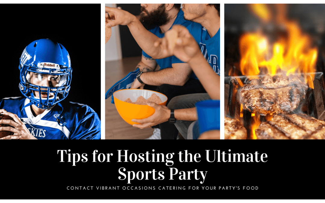 Tips for Hosting the Ultimate Sports Party